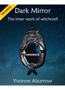 Dark Mirror – the inner work of witchcraft (Hardback)
