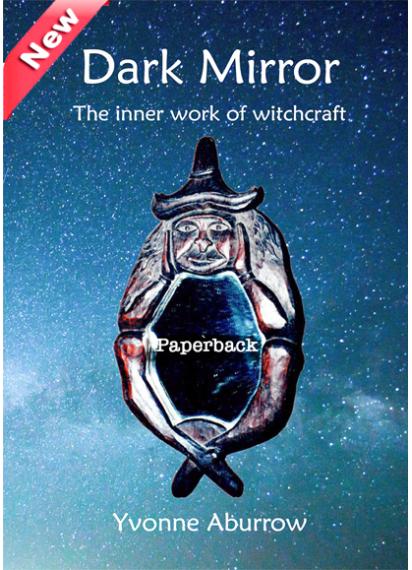 Dark Mirror – the inner work of witchcraft (Paperback) 2nd Edition